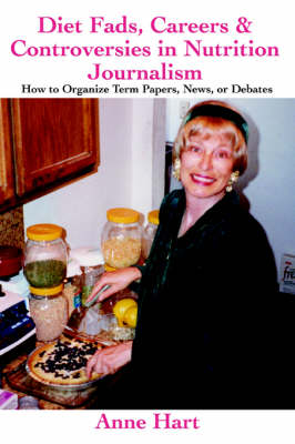 Diet Fads, Careers and Controversies in Nutrition Journalism: How to Organize Term Papers, News, or Debates