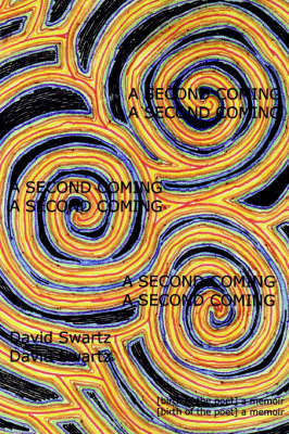 A Second Coming: [Birth of the Poet] a Memoir