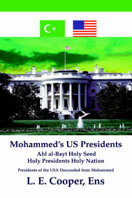 Mohammed's Us Presidents: Ahl Al-Bayt Holy Seed Holy Presidents Holy Nation