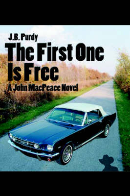 The First One Is Free: A John Macpeace Novel