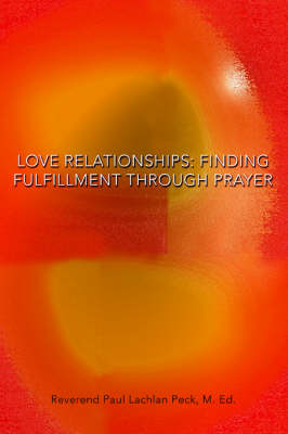 Love Relationships: Finding Fulfillment Through Prayer