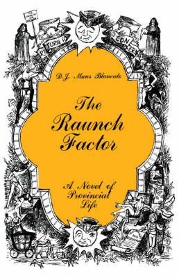 The Raunch Factor: A Novel of Provincial Life