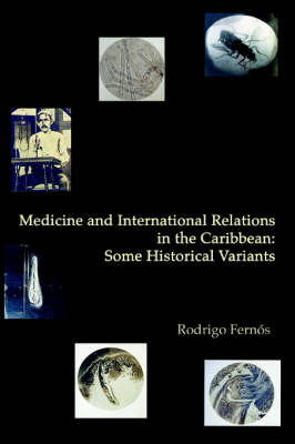 Medicine and International Relations in the Caribbean: Some Historical Variants