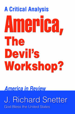 America, the Devil's Workshop?: A Critical Analysis