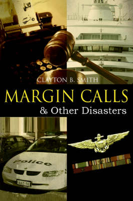 Margin Calls: & Other Disasters