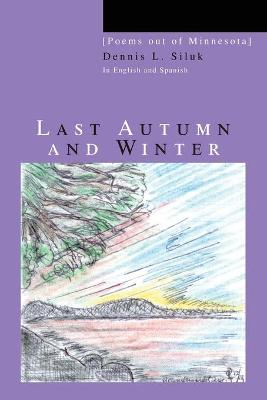 Last Autumn and Winter: [Poems Out of Minnesota]
