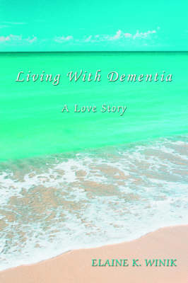 Living with Dementia: A Love Story