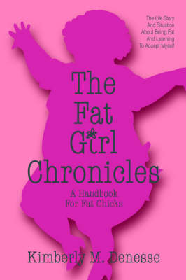 The Fat Girl Chronicles: A Handbook for Fat Chicks
