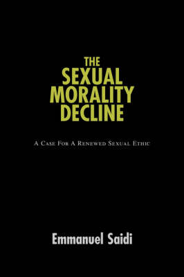 The Sexual Morality Decline: A Case for a Renewed Sexual Ethic