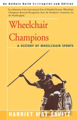 Wheelchair Champions: A History of Wheelchair Sports