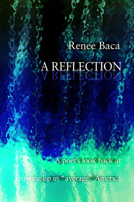 A Reflection: A Poet's Look Back at Growing Up in Average America.