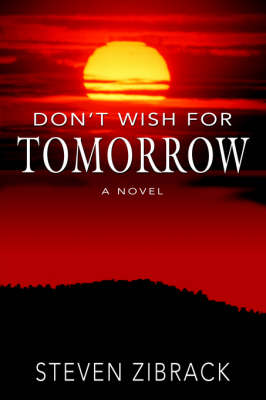 Don't Wish for Tomorrow