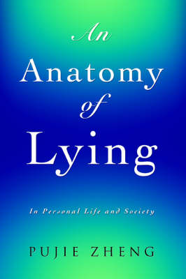An Anatomy of Lying: In Personal Life and Society