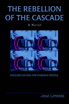 The Rebellion of the Cascade: English Sounds for Foreign People