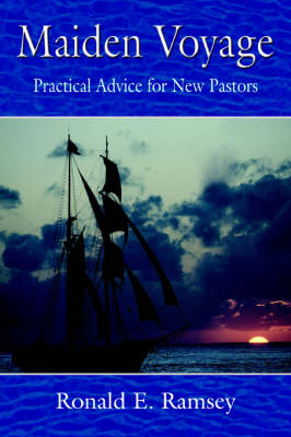 Maiden Voyage: Practical Advice for New Pastors
