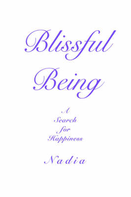 Blissful Being: A Search for Happiness