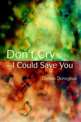 Don't Cry-I Could Save You