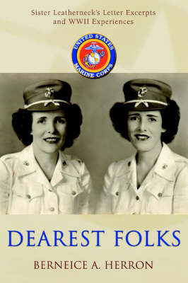 Dearest Folks: Sister Leatherneck's Letter Excerpts and WWII Experiences