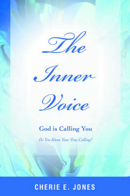 The Inner Voice: God Is Calling You