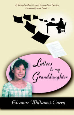 Letters to My Granddaughter: A Grandmother's Gems Connecting Family, Community and Service