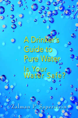 A Drinker's Guide to Pure Water: Is Your Water Safe
