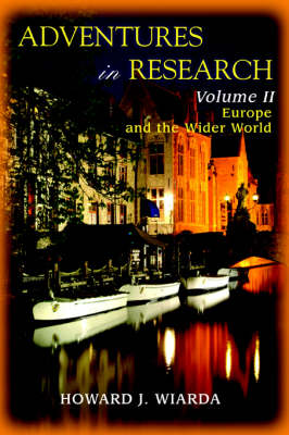 Adventures in Research: Volume II Europe and the Wider World