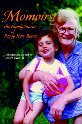 Momoirs: The Family Stories of Peggy Kerr Byers