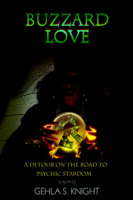 Buzzard Love: A Detour on the Road to Psychic Stardom