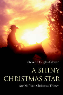 A Shiny Christmas Star: An Old West Christmas Trilogy