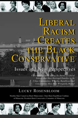 Liberal Racism Creates the Black Conservative: Issues and New Perspectives