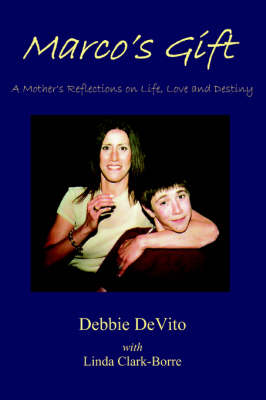 Marco's Gift: A Mother's Reflections on Life, Love, and Destiny