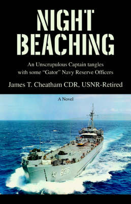 Night Beaching: An Unscrupulous Captain Tangles with Some Gator Navy Reserve Officers
