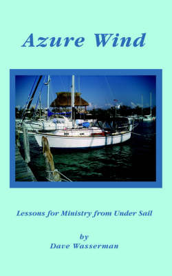 Azure Wind: Lessons for Ministry from Under Sail