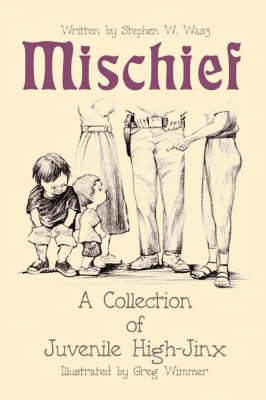 Mischief: A Collection of Juvenile High-Jinx
