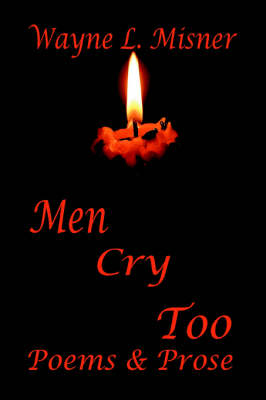 Men Cry Too: Poems & Prose