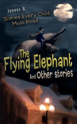 The Flying Elephant: And Other Stories