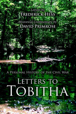 Letters to Tobitha: A Personal History of the Civil War