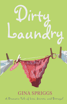 Dirty Laundry: A Dramatic Tale of Lies, Secrets, and Betrayal