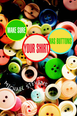 Make Sure Your Shirt Has Buttons