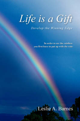 Life Is a Gift: Develop the Winning Edge
