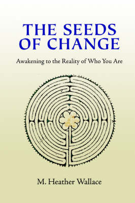The Seeds of Change: Awakening to the Reality of Who You Are