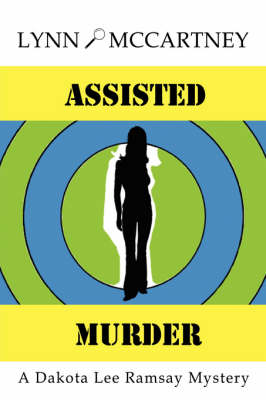 Assisted Murder: A Dakota Lee Ramsay Mystery