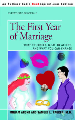 The First Year of Marriage: What to Expect, What to Accept, and What You Can Change
