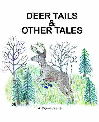 Deer Tails & Other Tales