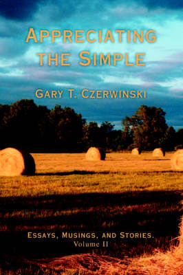 Appreciating the Simple: Essays, Musings, and Stories. Volume II