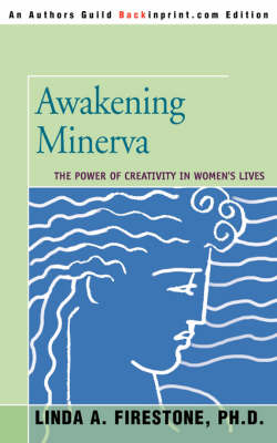 Awakening Minerva: The Power of Creativity in Women's Lives