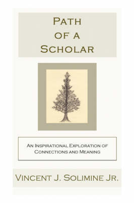 Path of a Scholar: An Inspirational Exploration of Connections and Meaning
