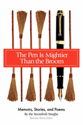 The Pen Is Mightier Than the Broom: Memoirs, Stories, and Poems