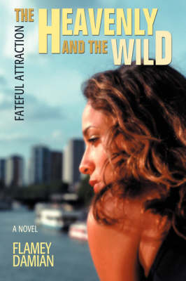 The Heavenly and the Wild: Fateful Attraction