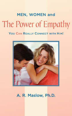 Men, Women, and the Power of Empathy: You Can Really Connect with Him!